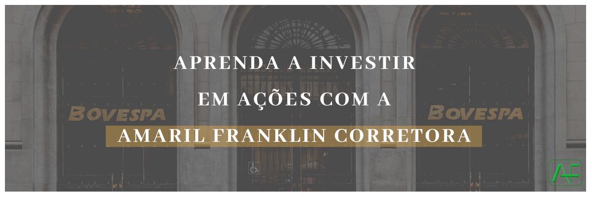 Aprenda a Investir em ações com a Amaril Franklin Corretora